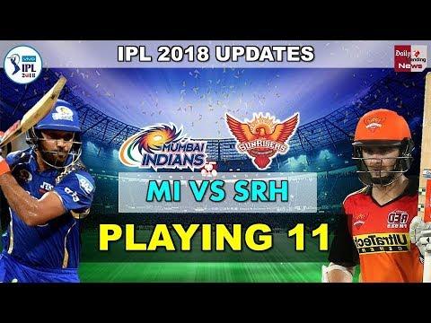 VIVO IPL 2018: MI VS SRH, TODAY'S PLAYING 11 | देखें किसकी टीम है बेहतर और कौन जीत सकता है MATCH