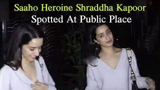 Saaho Heroine Shraddha Kapoor Spotted At Public Place | Sahoo Prabhas | Top Telugu Media