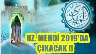 HZ MEHDİ 2019'DA ÇIKARSA BAKIN NELER OLACAK !!! ( Mutlaka İzle )