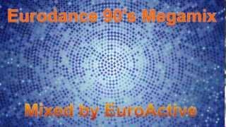 Eurodance 90's Megamix - Mixed by DJ EuroActive