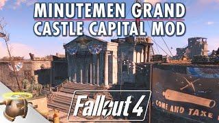 Minutemen Grand Castle Capital FALLOUT 4 MOD - NVIDIA competition release!