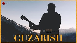 Guzarish - Official Video | Delhi Indie Project | Indie Music Label | Sony Music India