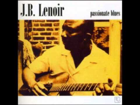 JB Lenoir - Feelin' Good