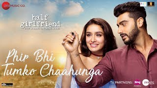 download lagu Phir Bhi Tumko Chaahunga  Half Girlfriend  Arjun gratis