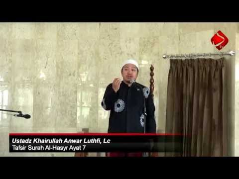 Tafsir Surah Al-Hasyr Ayat 7 - Ustadz Khairullah Anwar Luthfi, Lc