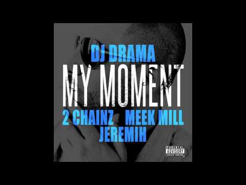 DJ Drama - My Moment