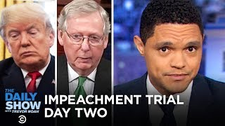 Trump's Senate Impeachment Trial - Day Two | The Daily Show