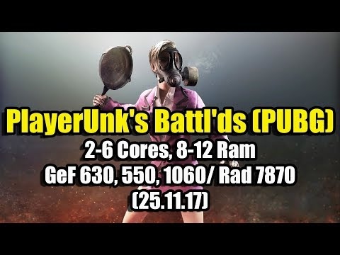 Player's Battlegrounds (PUBG) на слабом ПК (2-6 Cores, 8-12 Ram, GeF 630, 550, 1060/ Rad 7870)