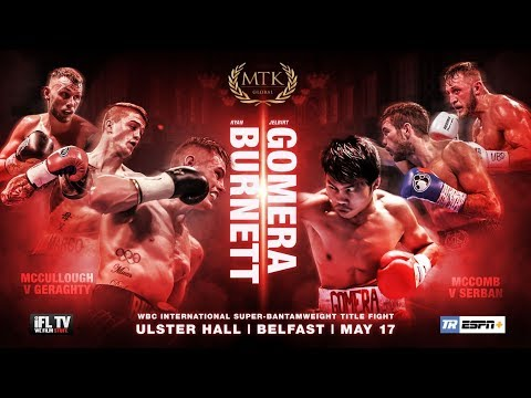 LIVE BOXING! - MTK GLOBAL PRESENTS ... RYAN BURNETT v JELBIRT GOMERA / GERAGHTY v McCULLOUGH