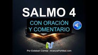 SALMO 4 CON ORACIÓN PODEROSA Y DEVOCIONAL - La Biblia Hablada Leída Voz Humana en Audio Reina Valera