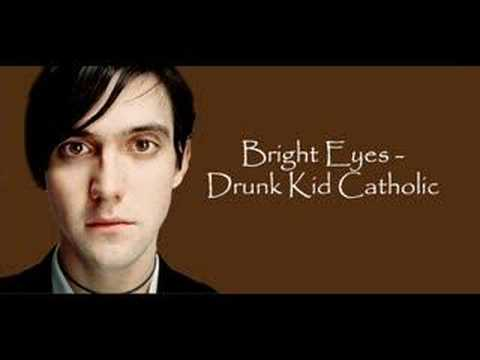Bright Eyes - Drunk Kid Catholic
