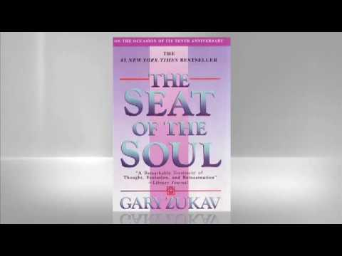 Gary Zukav: The Seat of the Soul