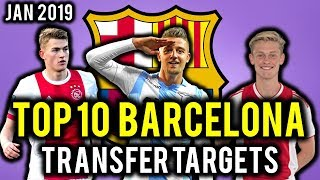 TRANSFER NEWS! TOP 10 Barcelona TRANSFER TARGETS January 2019 ft Icardi, De Jong, De Ligt