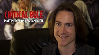 Matthew Mercer on Critical Role's New Campaign