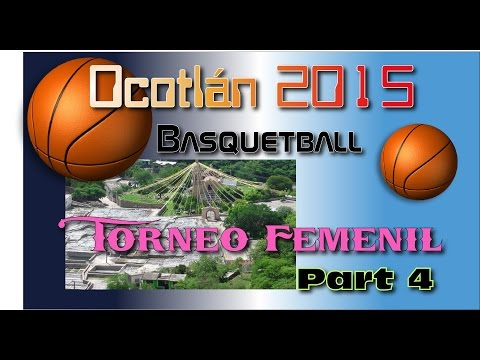 San Pedro Ocotlán 2015,Torneo Basquetball Femenil Part 4  FINAL