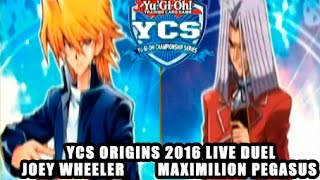 YCS Origins 18-19 June 2016 - Live Duel - Joey Wheeler vs. Maximilion Pegasus