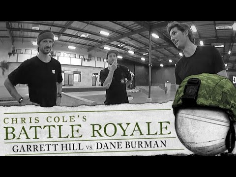 Chris Cole's Battle Royale | Garrett Hill Vs Dane Burman