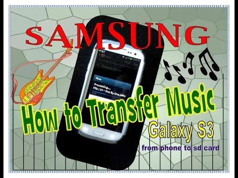 Galaxy S3 How to transfer music