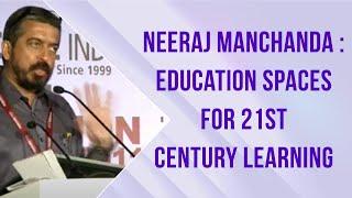 Neeraj Manchanda   Education spaces for