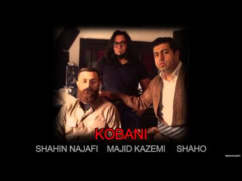 Shahin Najafi - Kobani (feat. Shaho & Majid Kazemi) video