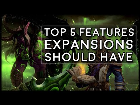 Top 5 Features Future Expansions Should Keep From Legion!   World of Warcraft Legion