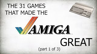 The 31 Games That Made The Amiga Great - Part One