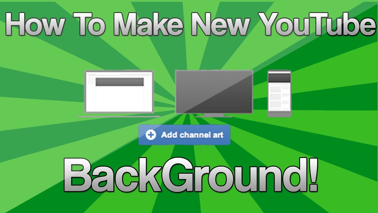 how to create a good youtube background