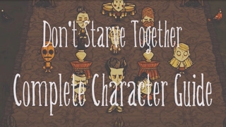 [Don't Starve Together] Complete Character Guide
