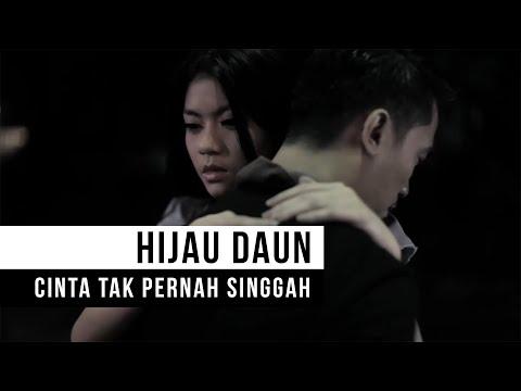 Download HIJAU DAUN - Cinta Tak Pernah Singgah    Mp4 baru