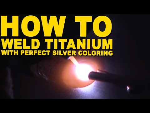 How to Weld Titanium with Perfect Silver Coloring