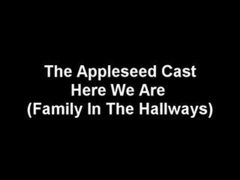 Appleseed Cast - Here We Are Family In The Hallways