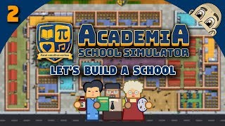 ACADEMIA: School Simulator - Ep. 2 - Adding In The Basics - School Tycoon Simulator