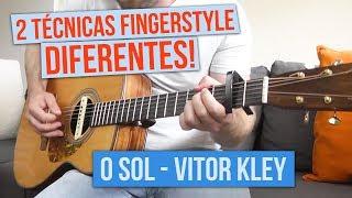 Baixar O Sol - Versão Fingerstyle com DUAS TÉCNICAS diferentes (Vitor Kley)