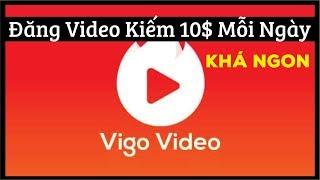 Vigo Video - Kiếm Tiền 10$ Mỗi Ngày - Chỉ Cần Đăng Clip Xàm Nhảm