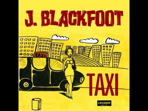 J Blackfoot - Taxi