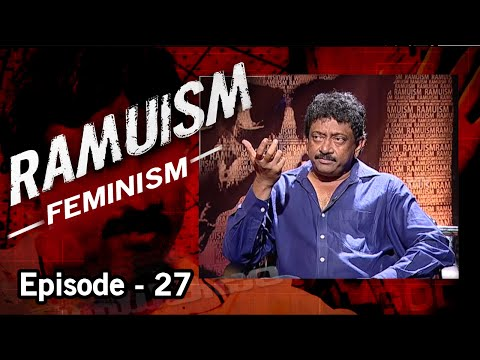 "RGV talks about Feminism in ""Ramuism"" Episode 27"