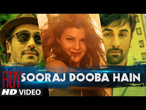 Sooraj Dooba Hain Video Song | Roy | Arijit Singh|ranbir Kapoor | Arjun Rampal | Jacqueline video