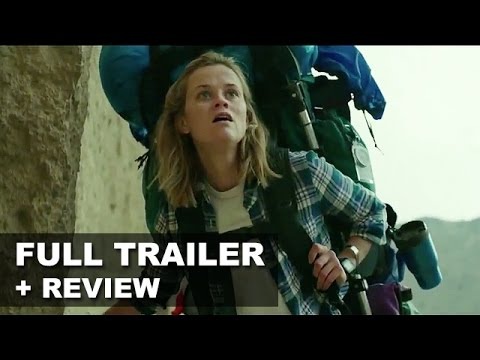 Wild Official Trailer + Trailer Review - Reese Witherspoon as Cheryl Strayed : Beyond The Trailer