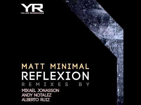 Matt Minimal - Reflexion (Mikael Jonasson Remix)