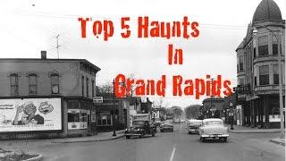 Top 5 Haunts In Grand Rapids