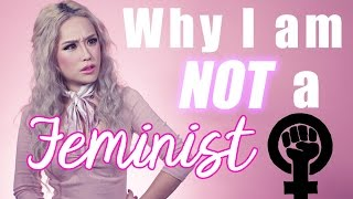 Why I am NOT a Feminist + Dumbest Feminist Quotes! (Deleted video)