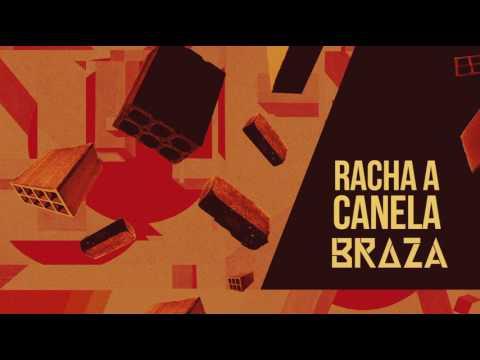 BRAZA - Racha a Canela