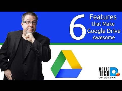 Google Drive - 6 Features than Make it Awesome