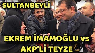 EKREM İMAMOĞLU NUN AKP'Lİ TEYZE İLE İMTİHANI | YEREL SEÇİM 2019