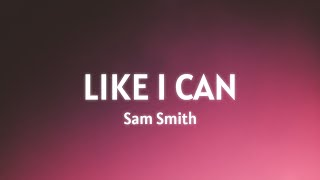 Download lagu sam smith - like i can (lyrics)   there may be lovers who hold out their hands