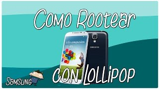 Como ROOTEAR Galaxy S4 con 5.0 LOLLIPOP