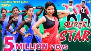 New Santali Song 2019 | SUPERSTAR (Promo) | Dasmat, Nirmala | Ft. Sony, Rajendra, Ranjit
