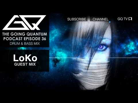 GQ Podcast - Drum and Bass Mix &amp; LoKo Guest Mix [Ep.36]