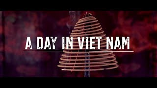 A Day in Vietnam - short travel film