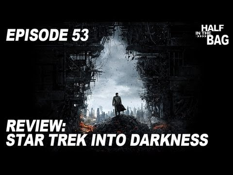 Half in the Bag Episode 53: Star Trek Into Darkness